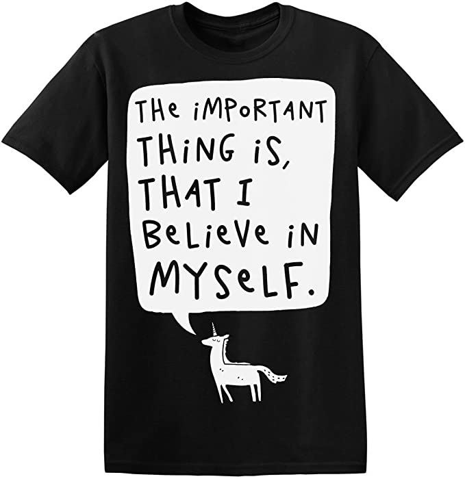 The Important Thing Is, That I Believe In Myself. Camiseta ...