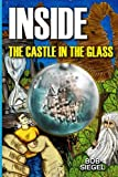 img - for Inside the Castle in the Glass (The Crown and the Crystal) book / textbook / text book