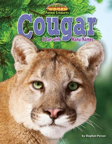 Cougar: A Cat with Many Names (America's Hidden Animal Treasures)