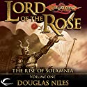 Lord of the Rose: Dragonlance: Rise of Solamnia, Book 1 Audiobook by Douglas Niles Narrated by Chris Sorensen