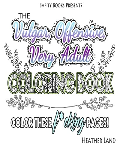 Swear Word Adult Coloring Book Stress Relief Featuring Sweary Words Animals And Flowers The Vulgar Offensive Very For