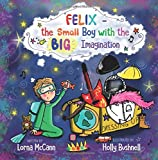 Felix - The Small Boy with the BIG Imagination
