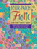"""Four-Patch Frolic: Quilts from 5"""" and 10"""" Squares"""