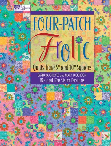 Four-Patch Frolic: Quilts from 5