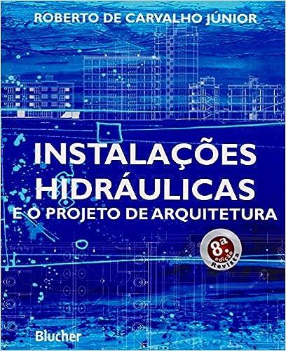 Book Instalacoes Hidraulicas e o Projeto de Arquitetura