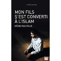MON FILS S'EST CONVERTI A L'ISLAM