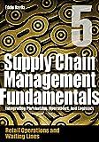 Supply Chain Management Fundamentals 5: Integrating Purchasing, Operations & Logistics: Module Five (Supply Chain Management Fundamentals: Integrating Purchasing, Operations & Logistics)