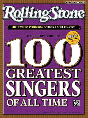 Rolling Stone Sheet Music Anthology for Singers and Pianists: 40 Songs from the Rolling Stone 100 Greatest Singers of All Time (Piano/Vocal/Chords) (Rolling Stone Magazine)