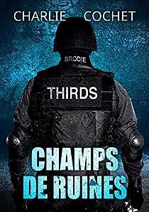Thirds, tome 3 : Champs de ruines par Cochet