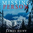 Missing Person: The Beginning Audiobook by James Hunt Narrated by Mikela Drew