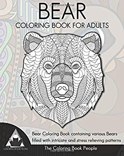 Bear Coloring Book For Adults Containing Various Bears Filled With Intricate And