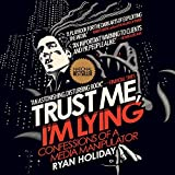 Trust Me, I'm Lying: Confessions of a Media