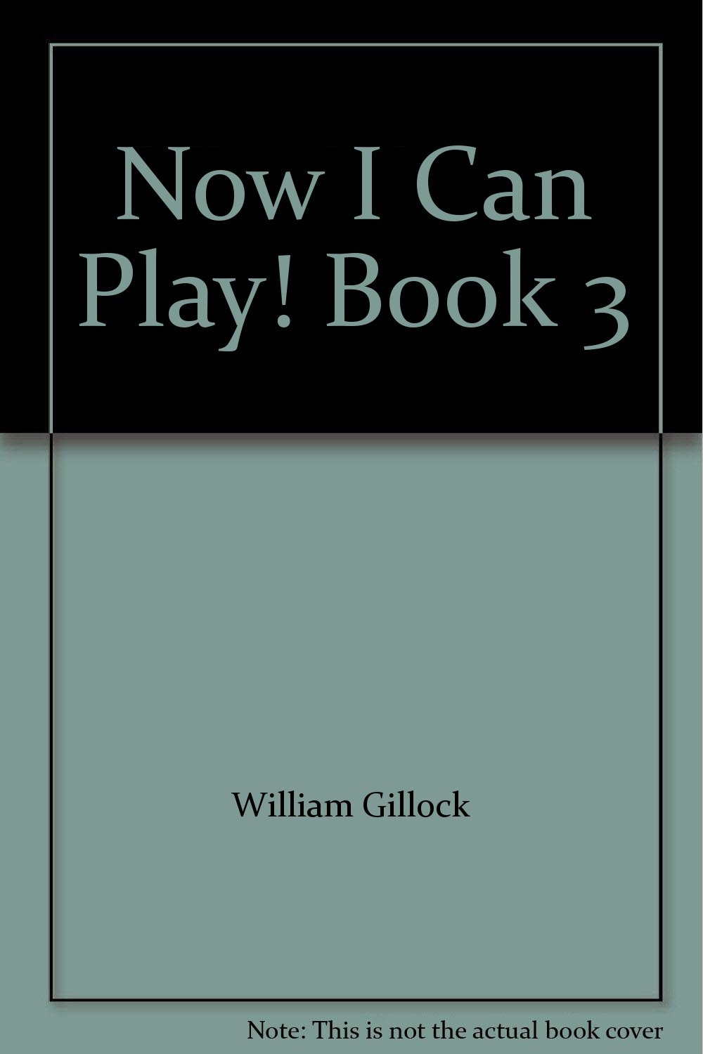 Now I Can Play! Book 3 ebook