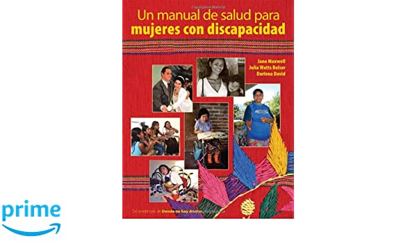 Un Manual de Salud Para Mujeres Con Discapacidad (Spanish Edition): Jane Maxwell, Julia Watts Belser, Darlena David: 9780942364538: Amazon.com: Books
