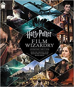 harry potter film wizardry updated edition from the creative team