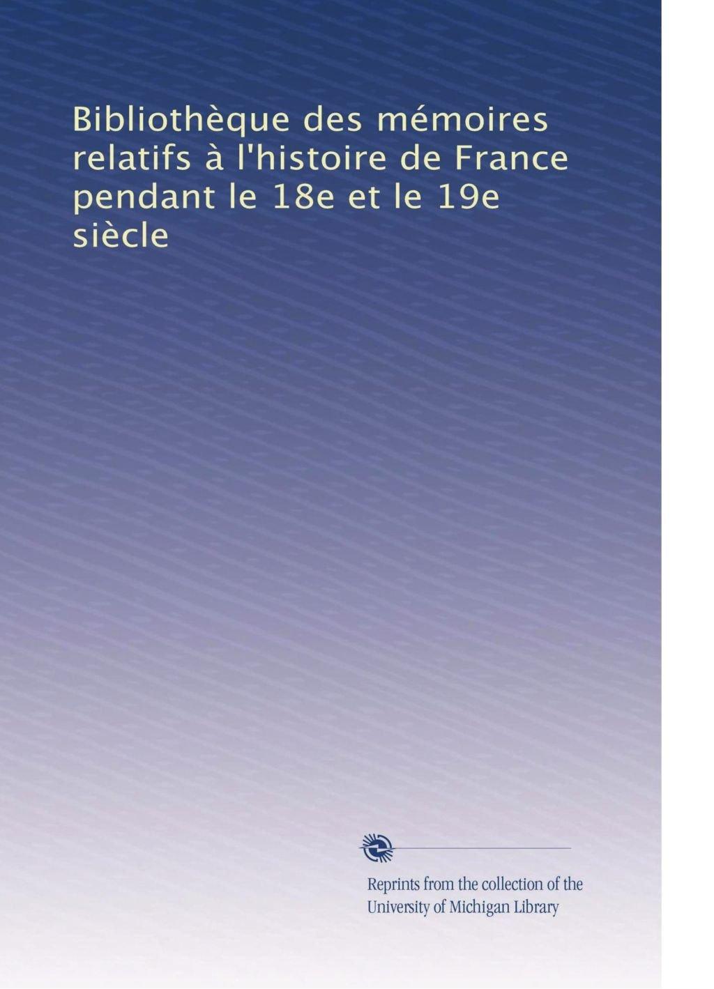 Bibliothèque des mémoires relatifs à l'histoire de France pendant le 18e et le 19e siècle (Volume 27) (French Edition) ebook