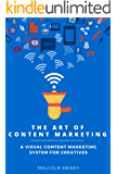 The Art of Content Marketing: A Visual Content Marketing System for Creative Entrepreneurs