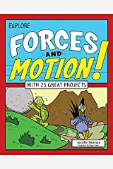 Explore Forces and Motion!: With 25 Great Projects (Explore Your World) Kindle Edition