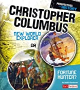 Christopher Columbus: New World Explorer or Fortune Hunter? (Fact Finders: Perspectives on History)
