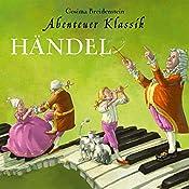 Händel (Abenteuer Klassik) | Cosima Breidenstein