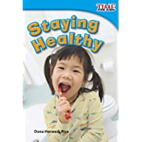 Teacher Created Materials - TIME For Kids Informational Text: Staying Healthy - Grade 1 - Guided Reading Level H