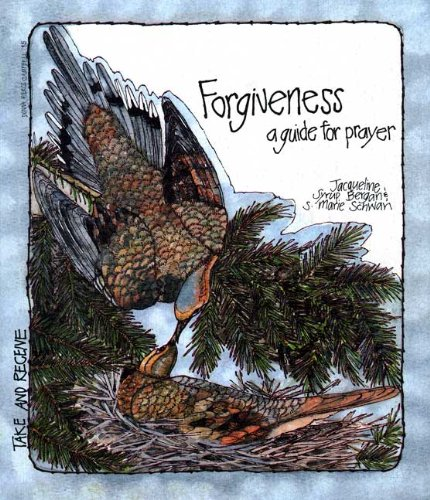 Forgiveness: A Guide For Prayer (Take and Receive)