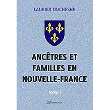 Ancêtres et familles en Nouvelle-France, Tome 1