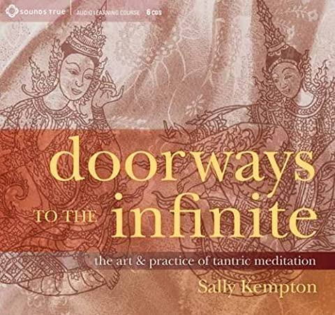 Meditation: Doorways to the Infinite: The Art and Practice of Tantric Meditation by Kempton, Sally (2014) Audio (Sally Kempton Meditation)