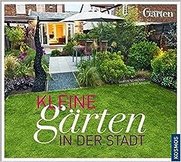 Kleine Gärten In Der Stadt Amazonde Martin Schröder Ute Klaphake