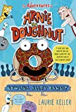 Bowling Alley Bandit: The Adventures of Arnie the Doughnut