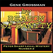 ...By Reason of Sanity: Peter Sharp Legal Mystery, Book 2 | Gene Grossman