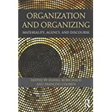 Organization and Organizing: Materiality, Agency and Discourse