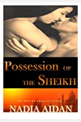 Possession of the Sheikh: (Interracial BWWM Erotica) (The Men of Sharjah Series Book 2) Kindle Edition