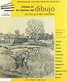 Iniciese En El Dibujo Con Los Grandes Maestros (Aprendiendo Con Los Grandes Maestros/ Learning From the Masters) (Spanish Edition)