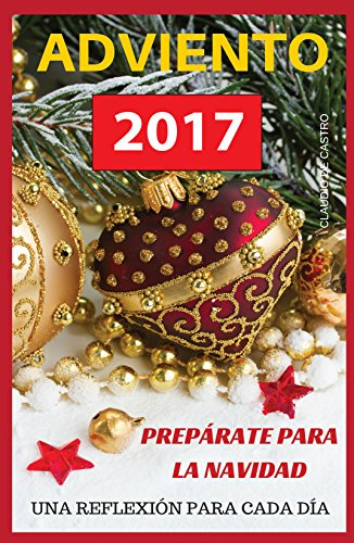Ebook de ADVIENTO 2017: PREPÁRATE para la NAVIDAD con una REFLEXIÓN DIARIA (Libros cristianos
