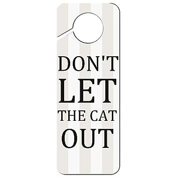 Don/'t Let The Cat Out Plastic Door Knob Hanger Sign