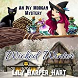 Wicked Winter: An Ivy Morgan Mystery, Book 8
