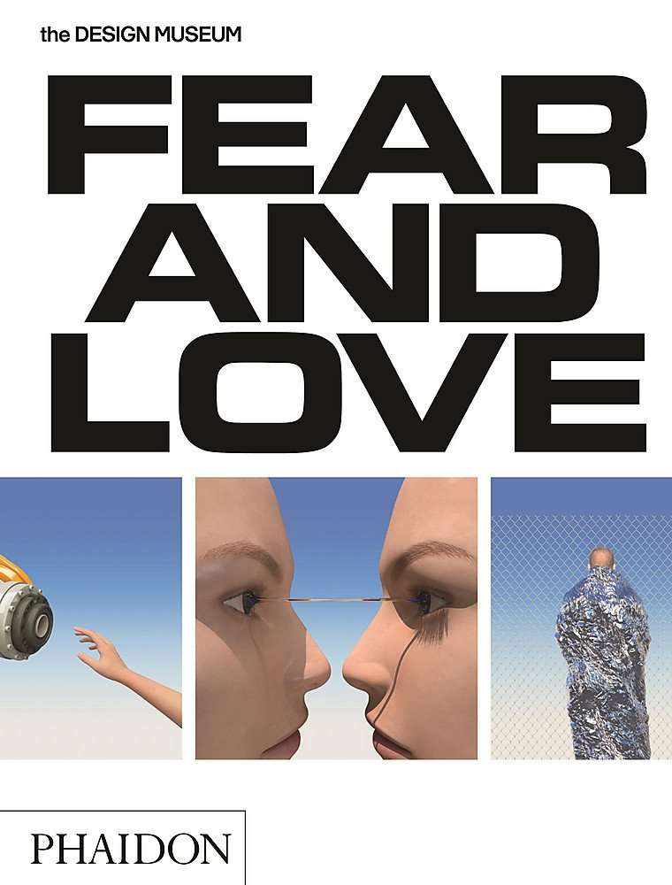 Download Fear & Love: Reactions to a Complex World: The Design Museum Opening Exhibition pdf