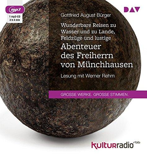 Wunderbare Reisen zu Wasser und zu Lande, Feldzüge und lustige Abenteuer des Freiherrn von Münchhausen: Lesung mit Werner Rehm (1 mp3-CD)