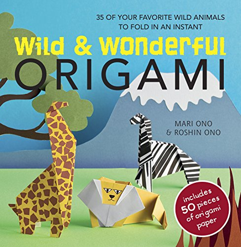 (Wild & Wonderful Origami: 35 of your favourite wild animals to fold in an)