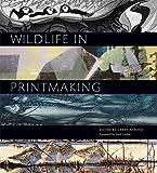 Wildlife in Printmaking (Wildlife Art Series)