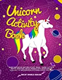 Unicorn Activity Book: More than 60 Fun Unicorn Activity Pages - Mazes, Cut-Outs, Dot-to-Dots, Pixel Math & More: Activity Book for Kids Ages 4-8, 7-9: Unicorn Book (Coloring Books for Girls)