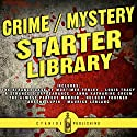 Crime/Mystery Starter Library Audiobook by Louis Tracy, Anna Katharine Green, Maurice LeBlanc, Hulbert Footner Narrated by Richard Ward