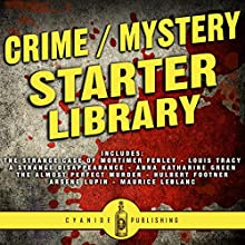 Crime/Mystery Starter Library Audiobook by Maurice LeBlanc, Anna Katharine Green, Hulbert Footner, Louis Tracy Narrated by Richard Ward