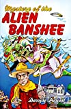 img - for Mystery of the Alien Banshee (Hollywood Cowboy Detectives) book / textbook / text book