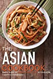 how to make chinese food - The Asian Cookbook: Simple Guide to Making Chinese Food in Your Home