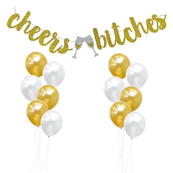 Cheers Bitches Banner con oro y blanco globos para ...