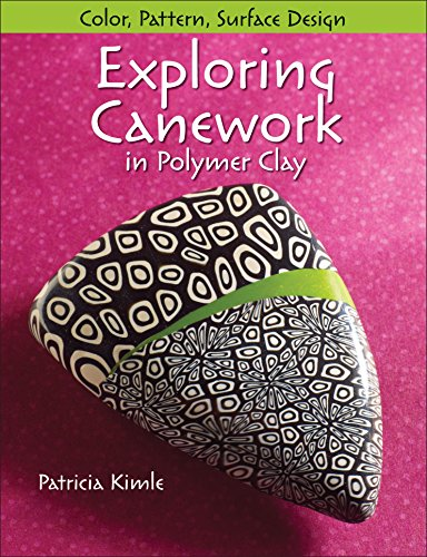 Exploring Canework in Polymer Clay: Color, Pattern, Surface (Design Polymer Clay)