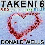 Taken! 6: The Taken! Series of Short Stories | Donald Wells