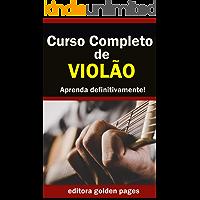 Curso Completo de Violão: Aprenda Definitivamente partindo do zero!